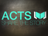 ACTS: Share the Story