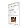 Instruments in the Redeemer's Hands (Paperback Book)
