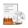Instruments In The Redeemer's Hands (Conference DVD)