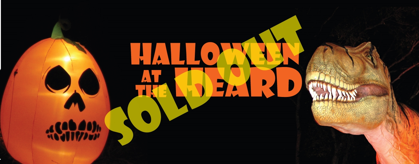 <p>Halloween at the Heard</p><p>SOLD OUT</p>