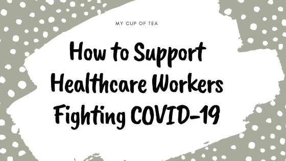 How to Support Healthcare Workers Fighting COVID-19 Blog Banner