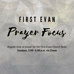 First Evan Prayer Focus