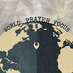 World Prayer Focus
