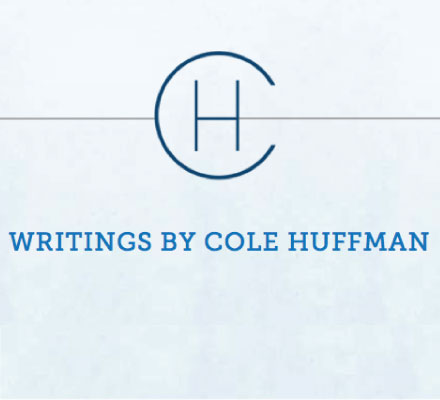 Writings by Cole Huffman