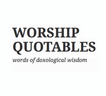 Worship Quotables