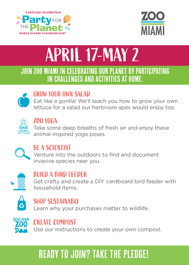 Graphic with list of Earth Day Challenges - April 20 - Meatless Monday  April 21 - Zoo Yoga  April 22 - Connect with Nature     April 23 - Build a Bee Condo  April 24 - Shop Green or Shop Sustainably  April 25 - Wildlife Friendly Yard  April 26 - Help a Scientist!