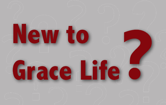 New to Grace Life?