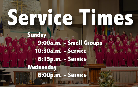 Service Times Sunday 9:00a.m. Small Groups 10:30a.m. Service Wednesday 6:00p.m. Service