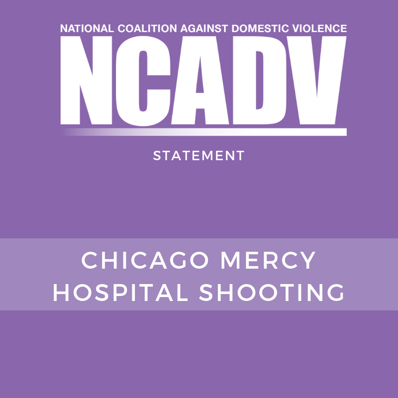 The National Coalition Against Domestic Violence Ncadv Grieves With The Families And Loved Ones Of The Victims In Yesterdays Chicago Mercy Hospital