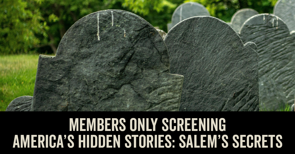 Member Only Special Screening of Smithsonian Channel's Salem's Secrets