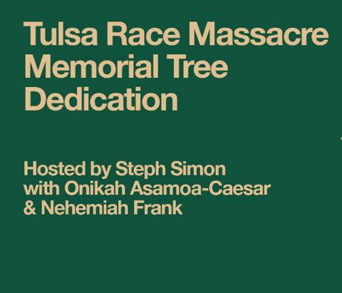 Tulsa Race Massacre Memorial Tree Dedication poster.