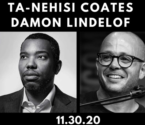 Ta-Nehisi Coates and Damon Lindelof who will be speaking virtually. Hosted by Magic City Books in downtown Tulsa, Oklahoma.