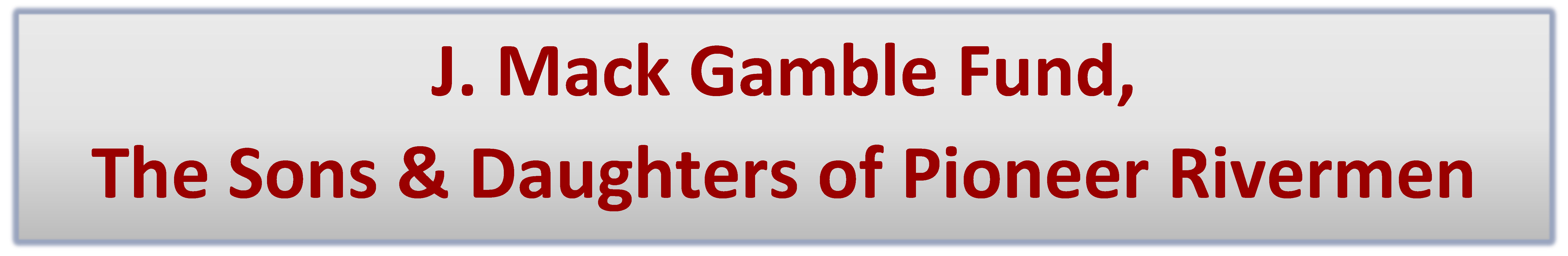 J Mack Gamble Fund