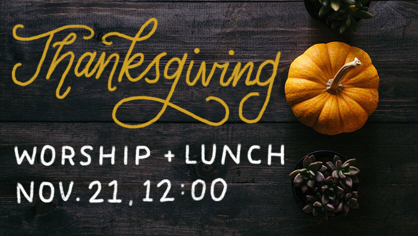 Thanksgiving Worship and Lunch