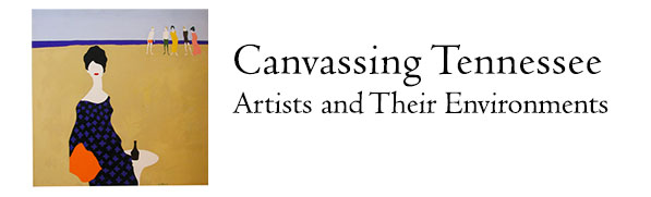 Canvassing Tennessee: Artists and Their Environments