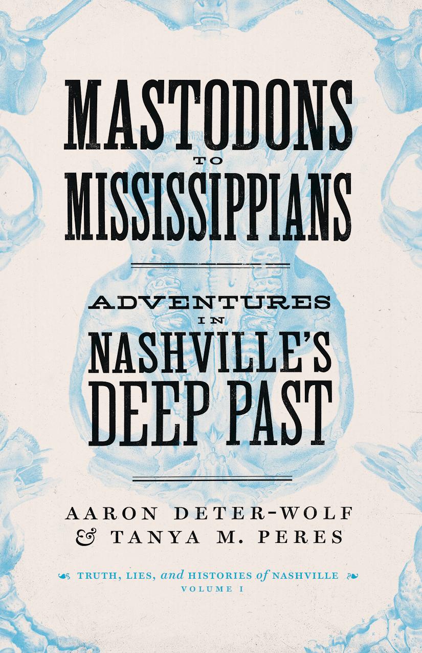 "Cover of ""Mastodons to Mississipians: Adventures in Nashville's Deep Past"""