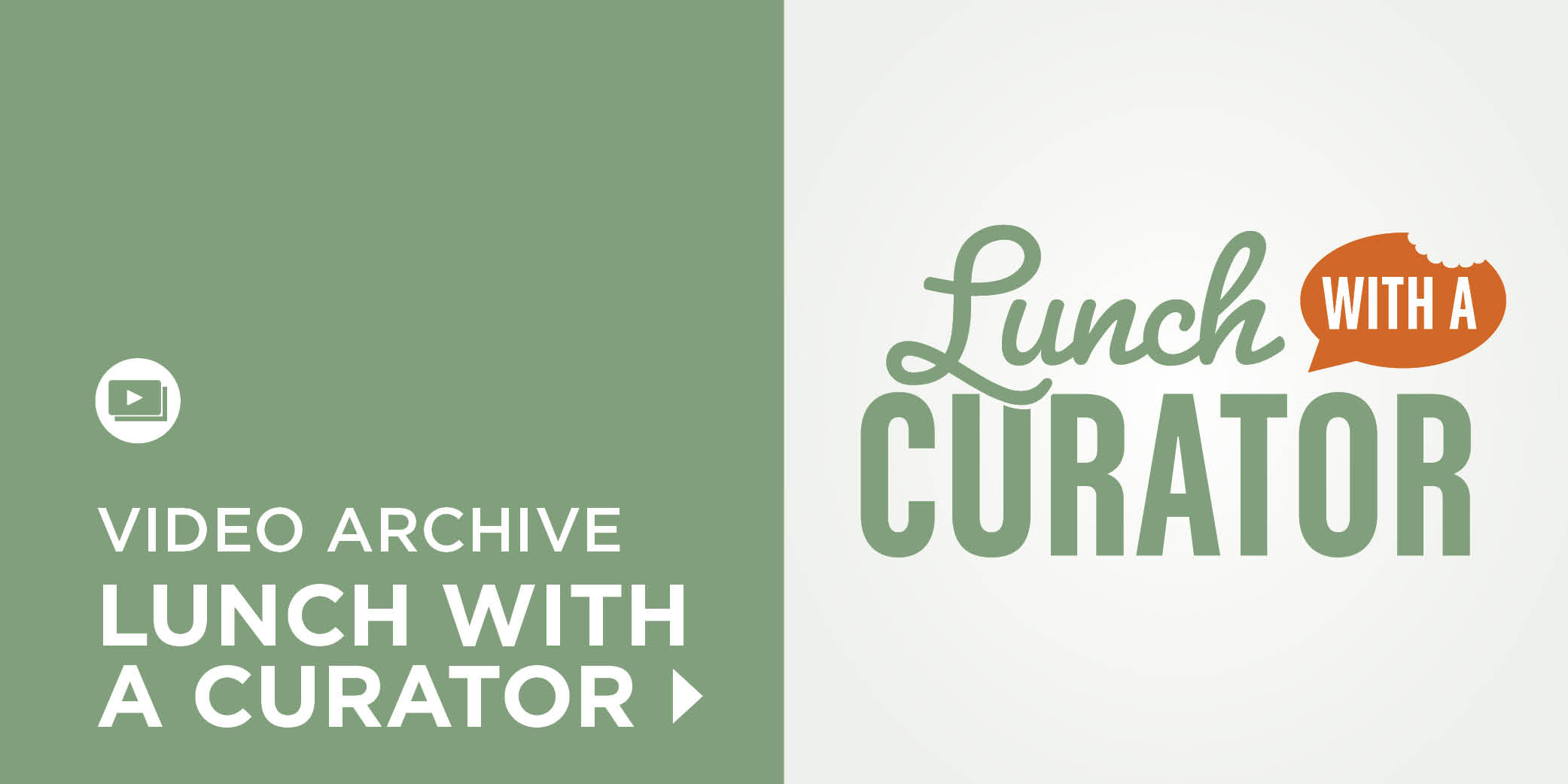 Lunch with a Curator Videos