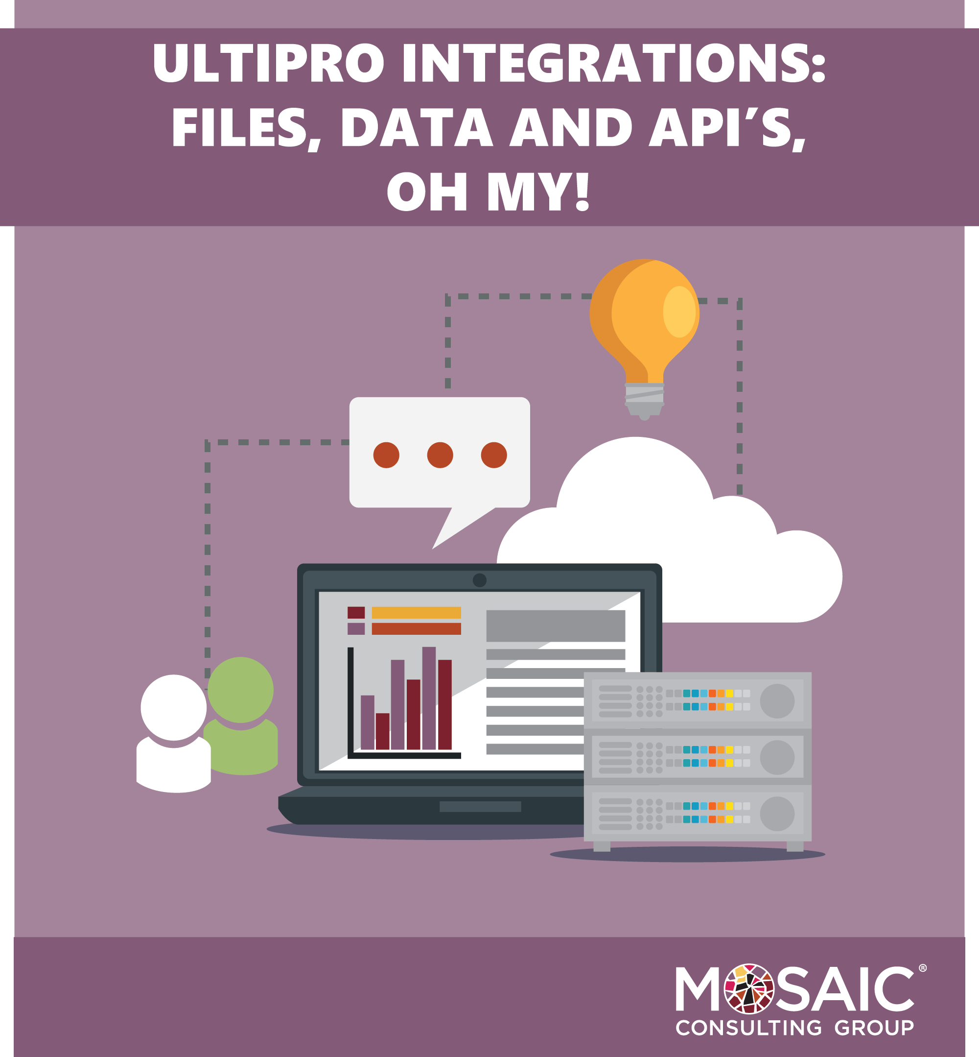 UltiPro Integrations: Files, Data and API's, Oh My!