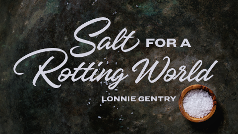 Salt For A Rotting World