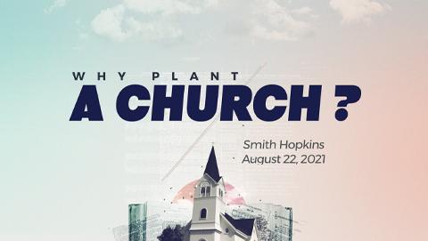 Why Plant A Church?