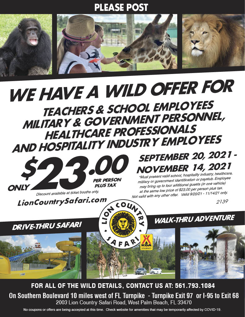 We have a wild offer for teachers and school employees, military and government personnel, healthcare professionals, and hospitality industry employees. Special admission rate of $23.oo per person plus tax is available at the ticket booths for members of these industries who show their official ID or a paystub. Employee may bring up to 4 additional guests (in the same vehicle) at this special rate of $23.00 per person plus tax. Can not be combined with other offers. Valid from 9/20/21 through 11/14/21.