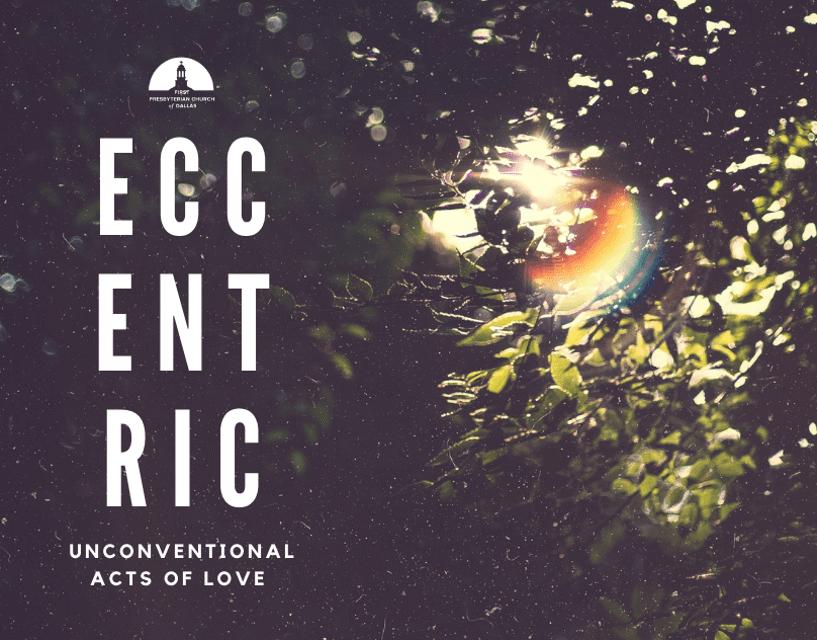 Eccentric: Unconvential Acts of Love
